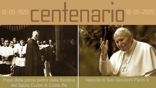 18 maggio 2020: Centenario Basilica di Cristo Re
