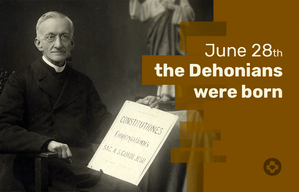 The Dehonians were born on June 28th