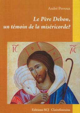 André Perroux : Le Père Dehon, un témoin de la miséricorde ?