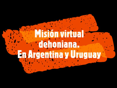 Dehonian Virtual Mission in Argentina and Uruguay