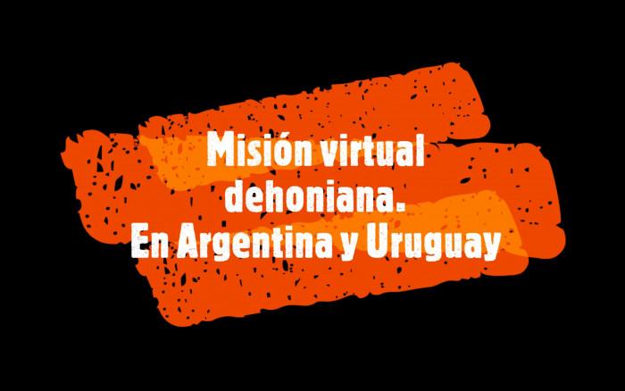 Misión virtual dehoniana en Argentina y Uruguay